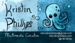 "Image shows a business card with a blue watercolor texture. The left side says ""Kristin Philips, Multimedia Creative"" and the right side has an octopus and contact information."